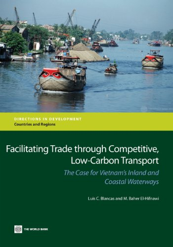 9781464801051: Facilitating Trade Through Competitive, Low-Carbon Transport: The Case for Vietnam's Inland and Coastal Waterways (Directions in Development)