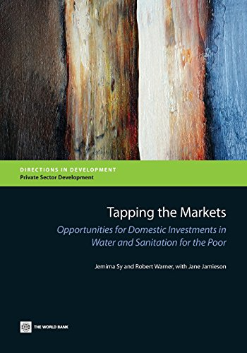 9781464801341: Tapping the Markets: Opportunities for Domestic Investments in Water and Sanitation for the Poor (Directions in Development)