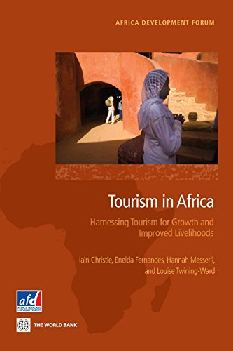 Tourism in Africa: Harnessing Tourism for Growth and Improved Livelihoods (Africa Development Forum...
