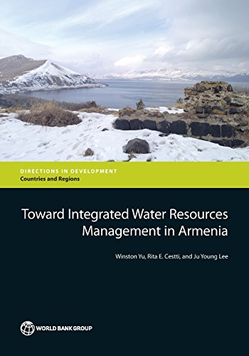 Toward Integrated Water Resources Management in Armenia (Directions in Development): Yu, Winston, ...
