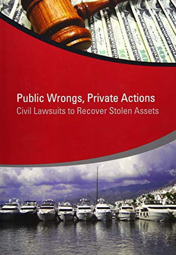 9781464803703: Public Wrongs, Private Actions: Civil Lawsuits to Recover Stolen Assets (StAR Initiative)