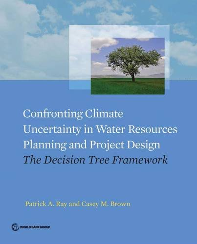 Confronting Climate Uncertainty in Water Resources Planning and Project Design: The Decision Tree ...