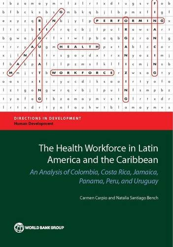 9781464805943: The Health Workforce in Latin America and the Caribbean: An Analysis of Colombia, Costa Rica, Jamaica, Panama, Peru, and Uruguay (Directions in Development)