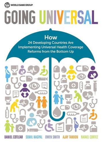 9781464806100: Going Universal: How 24 Developing Countries are Implementing Universal Health Coverage from the Bottom Up