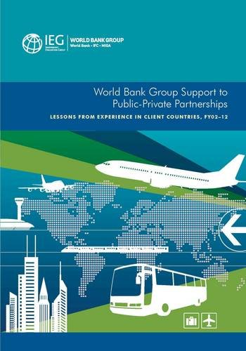 9781464806308: World Bank Group Support to Public-Private Partnerships: Lessons from Experience in Client Countries, FY02-12 (Independent Evaluation Group Studies)