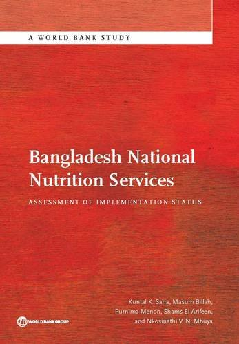 Bangladesh National Nutrition Services: Assessment of Implementation: Saha, Kuntal K.,