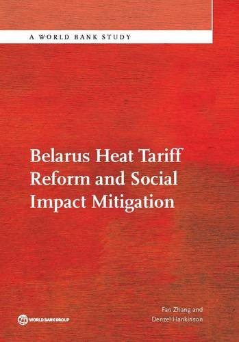 Belarus Heat Tariff Reform and Social Impact Mitigation (World Bank Studies): Denzel Hankinson; Fan...