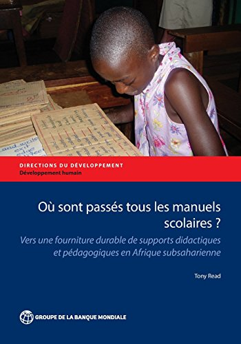 9781464807169: Où sont passés tous les manuels scolaires?: Vers une fourniture durable de supports didactiques et pédagogiques en Afrique subsaharienne (Directions in Development) (French Edition)
