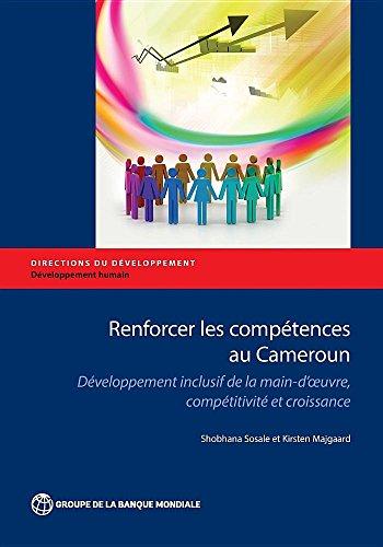9781464807640: Renforcer les compétences au Cameroun: Développement inclusif de la main-d'oeuvre, compétitivité et croissance (Directions in Development) (French Edition)
