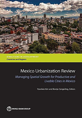 Mexico Urbanization Review: Managing Urban Growth for: Kim, Yoonhee