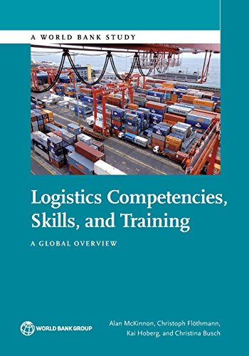 Logistics Competencies, Skills, and Training: A Global: McKinnon, Alan; Flöthmann,