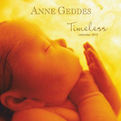 9781465002624: Anne Geddes 2013 Timeless Calendar