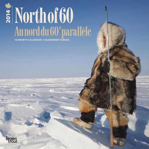 9781465011831: North of 60/Au Nord Du 60e Parallele 2014 Calendar