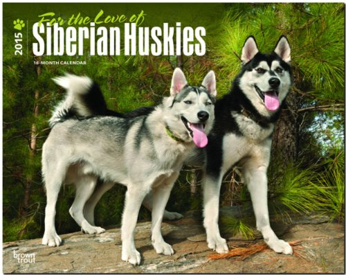 9781465023056: Siberian Huskies, For the Love of 2015 Deluxe (Multilingual Edition)