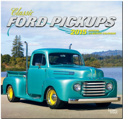 9781465029256: Classic Ford Pickups 2015 Square 12x12
