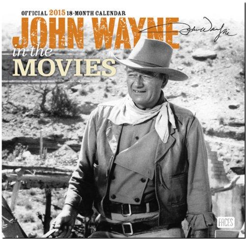 9781465033222: John Wayne in the Movies 18-Month 2015 Calendar