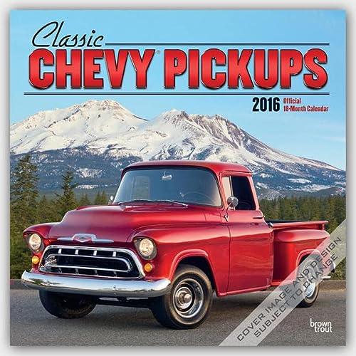 9781465039583: Classic Chevy Pickups 2016 - Klassische Chevrolet Pick-ups - 18-Monatskalender: Original BrownTrout-Kalender