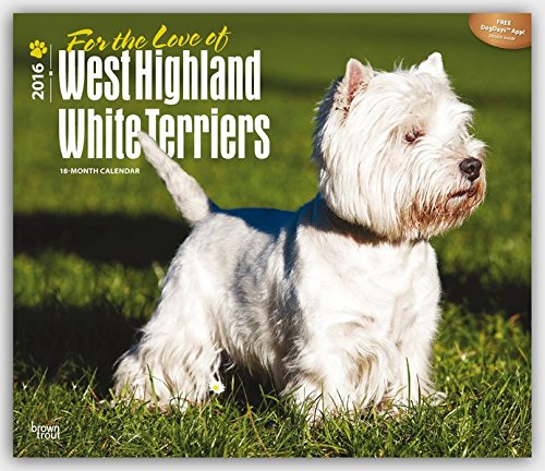 9781465050588: West Highland White Terriers, For the Love of 2016 Deluxe