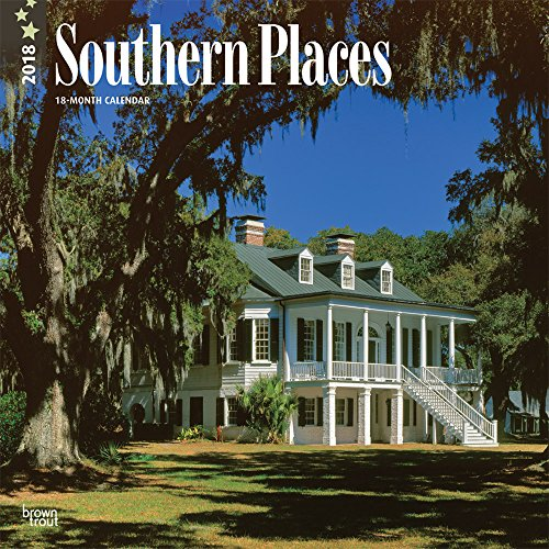 Southern Places 2018 12 x 12 Inch: BrownTrout Publishers