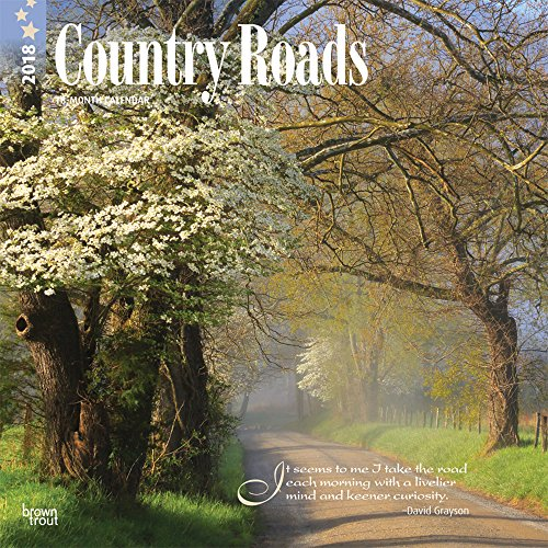 Country Roads 2018 12 x 12 Inch: BrownTrout Publishers