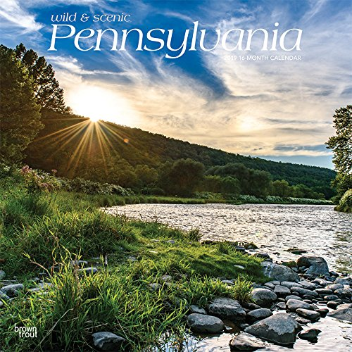 Pennsylvania, Wild & Scenic 2019 12 x: BrownTrout Publishers, Inc.