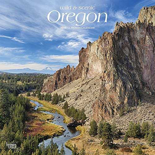 Oregon, Wild & Scenic 2019 12 x: BrownTrout Publishers, Inc.