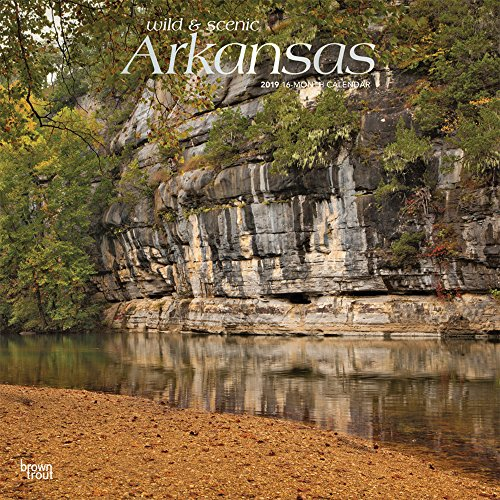 Arkansas, Wild & Scenic 2019 12 x: Inc. BrownTrout Publishers