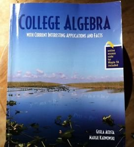 9781465200129: College Algebra with Current Interesting Applications and Facts