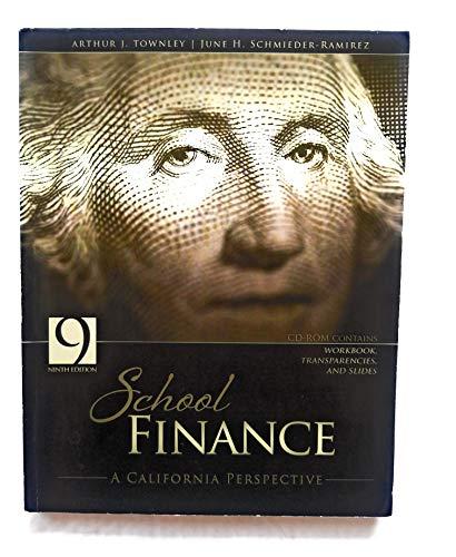 School Finance: A California Perspective: TOWNLEY ARTHUR; SCHMIEDER JUNE