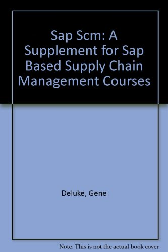 9781465200709: SAP SCM: A Supplement for SAP based Supply Chain Management Courses