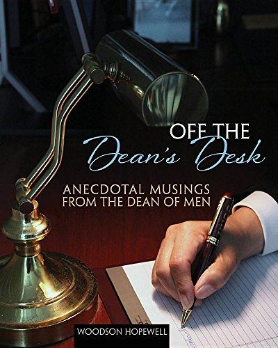 Off the Dean's Desk: Anecdotal Musings from the Dean of Men: HOPEWELL JR WOODSON H
