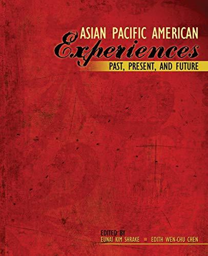 Asian Pacific American Experiences Past, Present, and: SHRAKE EUNAI