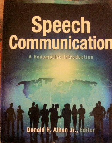 Speech Communication: A Redemptive Introduction: ALBAN DONALD H