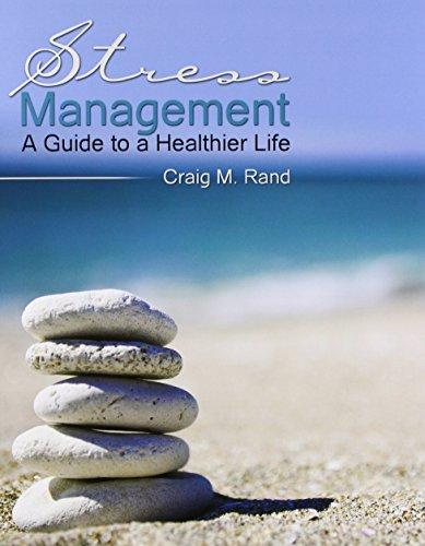 Stress Management: A Guide to a Healthier Life: RAND CRAIG