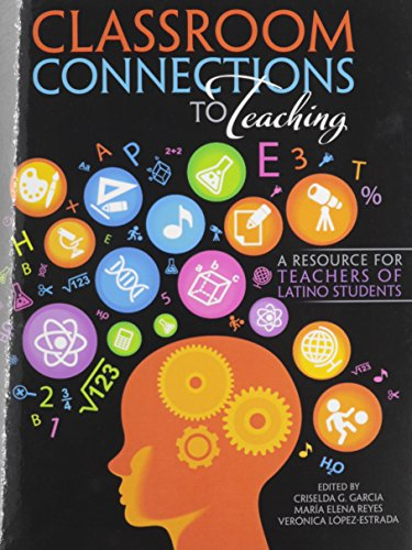 9781465202376: Classroom Connections to Teaching: A Resource for Teachers of Latino Students