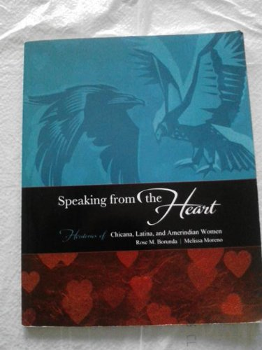 9781465202390: Speaking from the Heart: Herstories of Chicana, Latina, and Amerindian Women