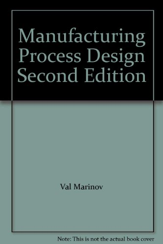9781465202888: Manufacturing Process Design Second Edition