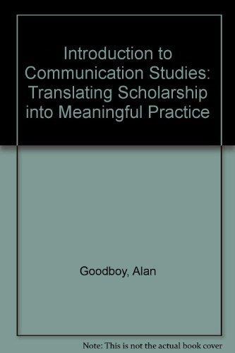 Introduction to Communication Studies : Translating Scholarship: Kara Shultz; Alan