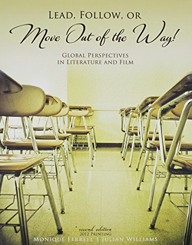 9781465203984: Lead, Follow, or Move Out of the Way!: Global Perspectives in Literature and Film
