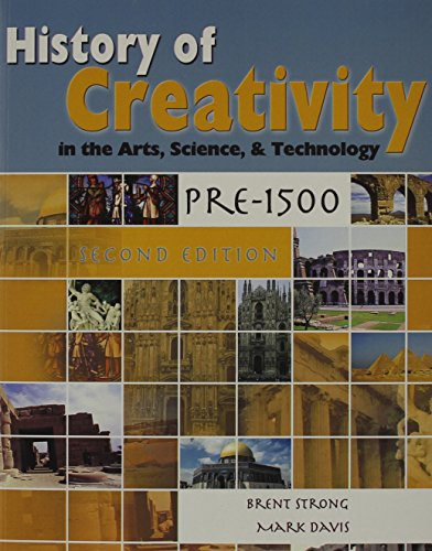 9781465204875: History of Creativity in the Arts, Science and Technology: Pre-1500