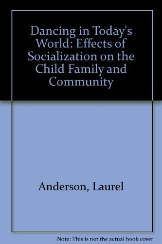 9781465204943: Dancing in Today's World: Effects of Socialization on the Child, Family and Community