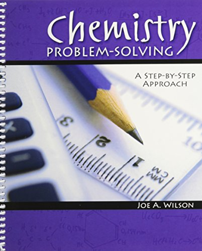 Chemistry Problem-Solving: A Step-by-Step Approach: WILSON JOE A