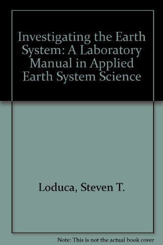 9781465205780: Investigating the Earth System: A Laboratory Manual in Applied Earth System Science