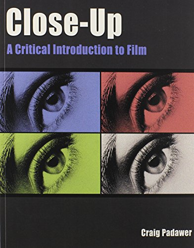 Close-Up: A Critical Introduction to Film (Paperback): Craig Padawer
