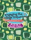 9781465207630: Engaging the College Experience: How to Excel in the Classroom and Beyond