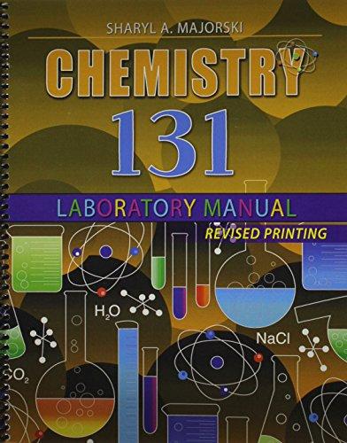 Chemistry 131 Laboratory Manual: SHARYL A MAJORSKI
