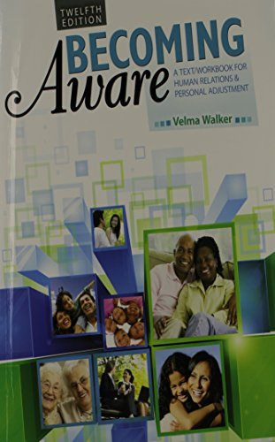 Becoming Aware: A Text/Workbook For Human Relations: VELMA, WALKER