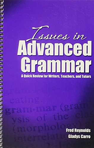 9781465211514: Issues in Advanced Grammar: A Quick Review for Writers, Teachers, and Tutors