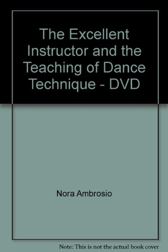 9781465211682: The Excellent Instructor and the Teaching of Dance Technique - DVD