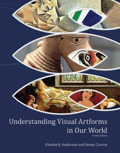Understanding Visual Artforms in Our World: ANDERSON  KIM; CARSON  JENNY; CARSON  JENNY